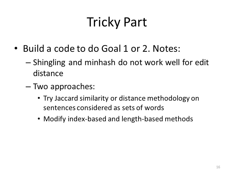 Tricky Part Build a code to do Goal 1 or 2.