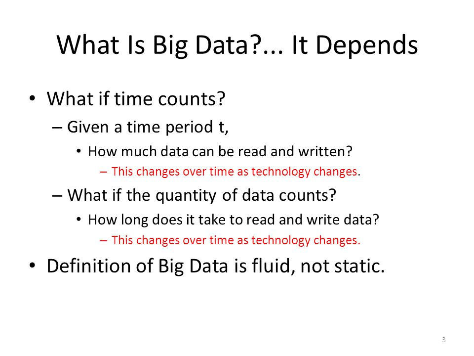 What Is Big Data?...It Depends What if time counts.