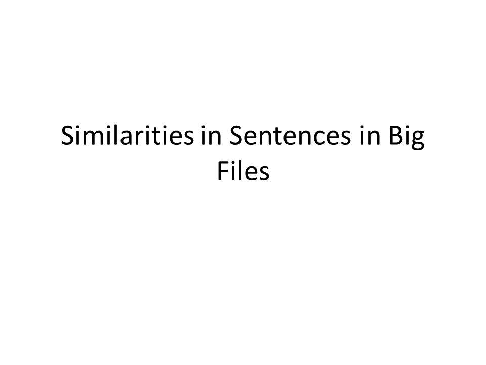 Similarities in Sentences in Big Files