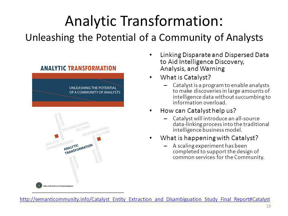 Analytic Transformation : Unleashing the Potential of a Community of Analysts Linking Disparate and Dispersed Data to Aid Intelligence Discovery, Anal