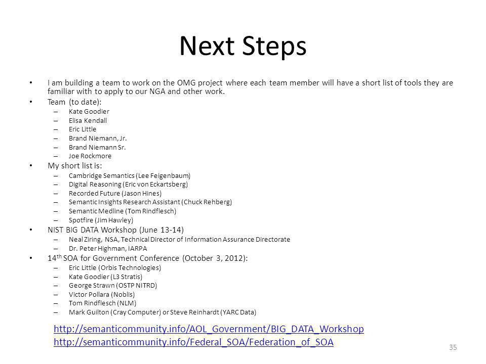 Next Steps I am building a team to work on the OMG project where each team member will have a short list of tools they are familiar with to apply to o