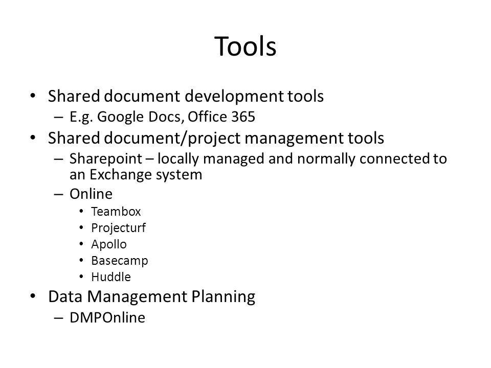 Tools Shared document development tools – E.g.