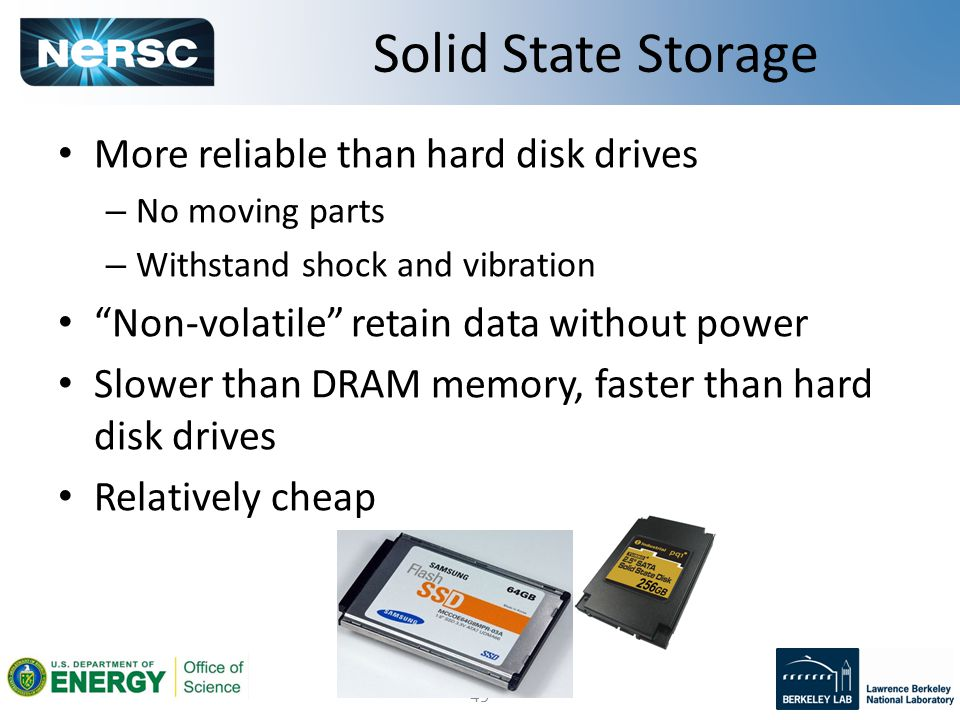 49 More reliable than hard disk drives – No moving parts – Withstand shock and vibration Non-volatile retain data without power Slower than DRAM memory, faster than hard disk drives Relatively cheap Solid State Storage