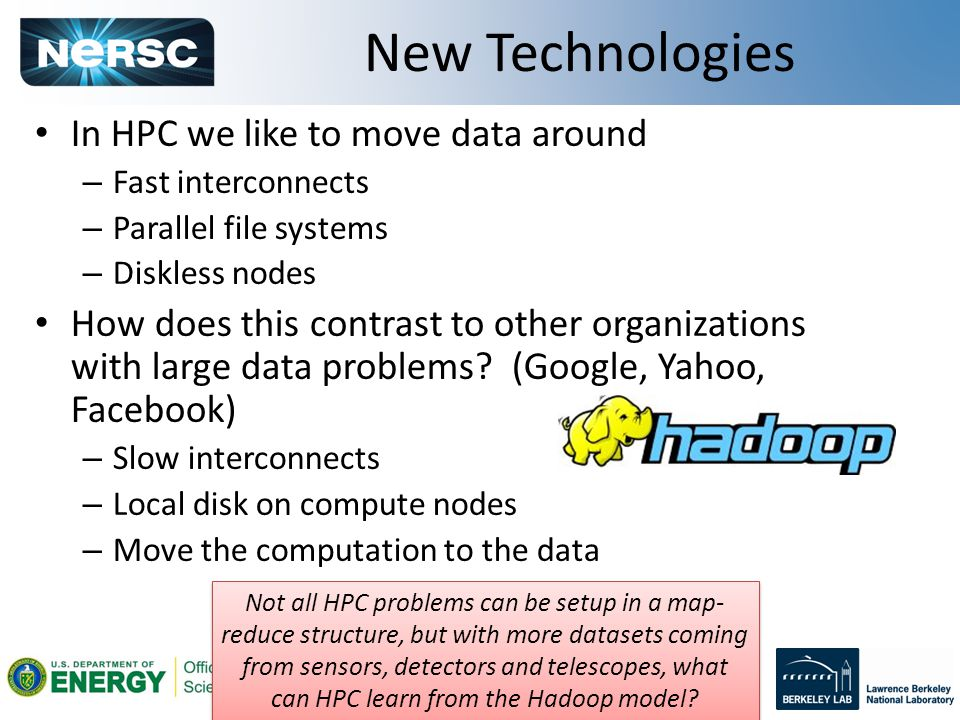 50 In HPC we like to move data around – Fast interconnects – Parallel file systems – Diskless nodes How does this contrast to other organizations with large data problems.