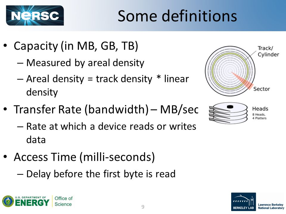 9 Capacity (in MB, GB, TB) – Measured by areal density – Areal density = track density * linear density Transfer Rate (bandwidth) – MB/sec – Rate at which a device reads or writes data Access Time (milli-seconds) – Delay before the first byte is read Some definitions