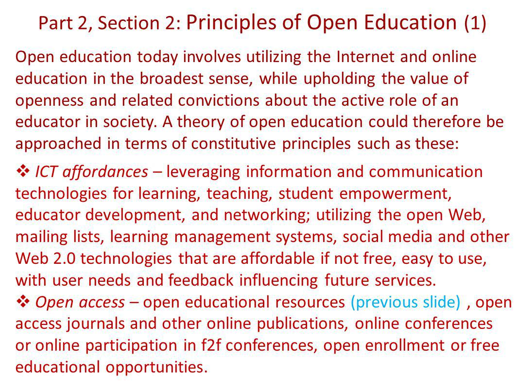 Part 2, Section 2: Principles of Open Education (1) Open education today involves utilizing the Internet and online education in the broadest sense, while upholding the value of openness and related convictions about the active role of an educator in society.