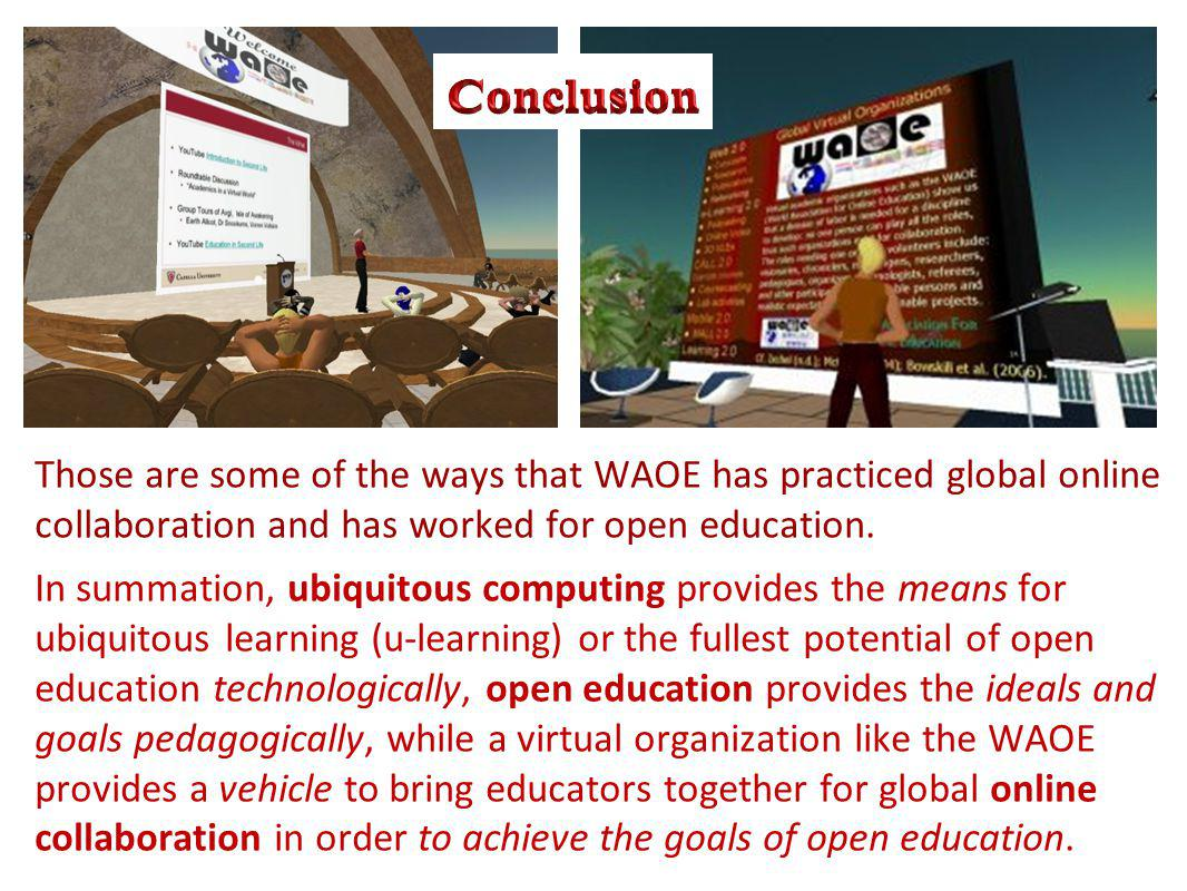 Those are some of the ways that WAOE has practiced global online collaboration and has worked for open education.