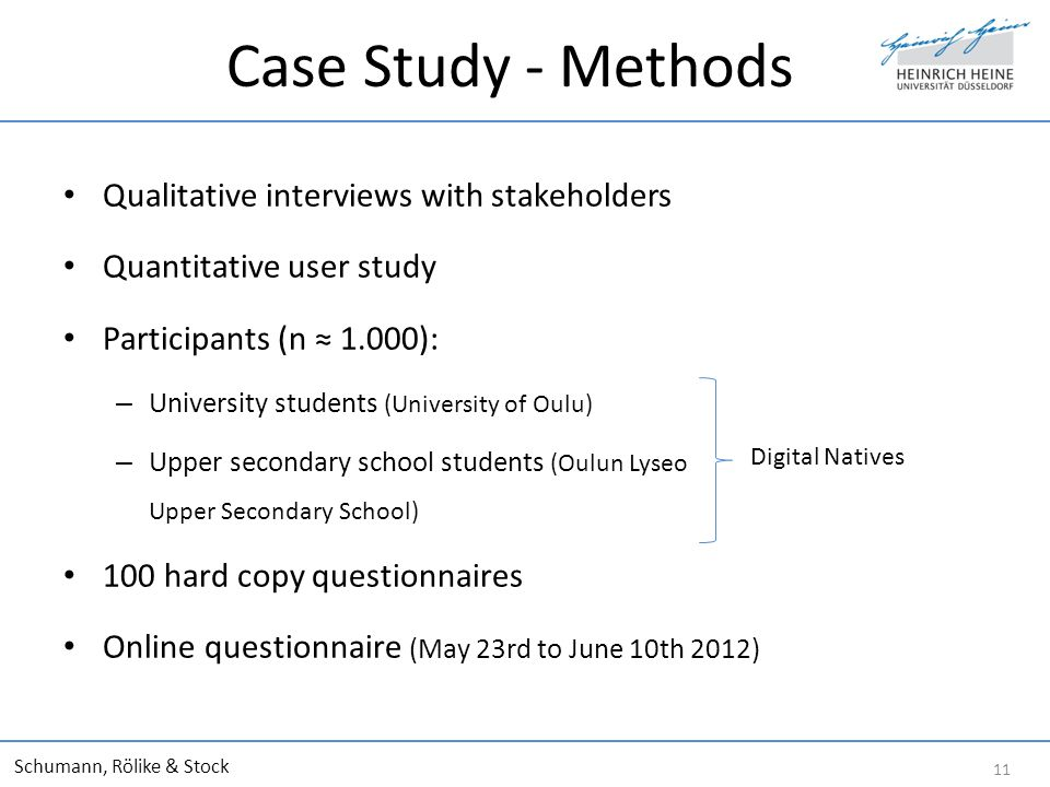 Case Study - Methods Qualitative interviews with stakeholders Quantitative user study Participants (n 1.000): – University students (University of Oulu) – Upper secondary school students (Oulun Lyseo Upper Secondary School) 100 hard copy questionnaires Online questionnaire (May 23rd to June 10th 2012) Schumann, Rölike & Stock 11 Digital Natives