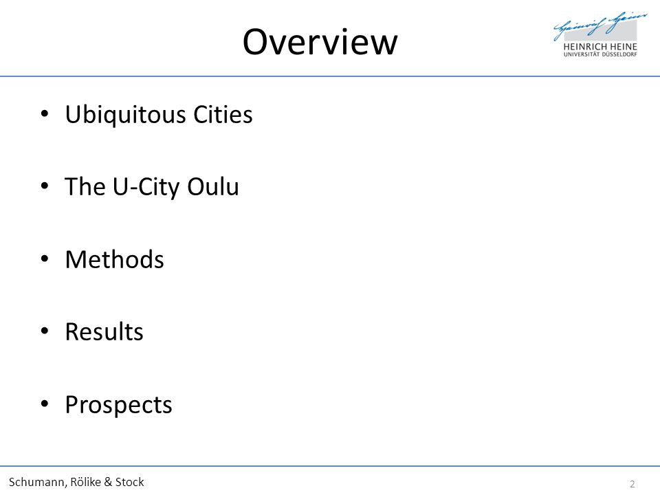 Overview Ubiquitous Cities The U-City Oulu Methods Results Prospects Schumann, Rölike & Stock 2