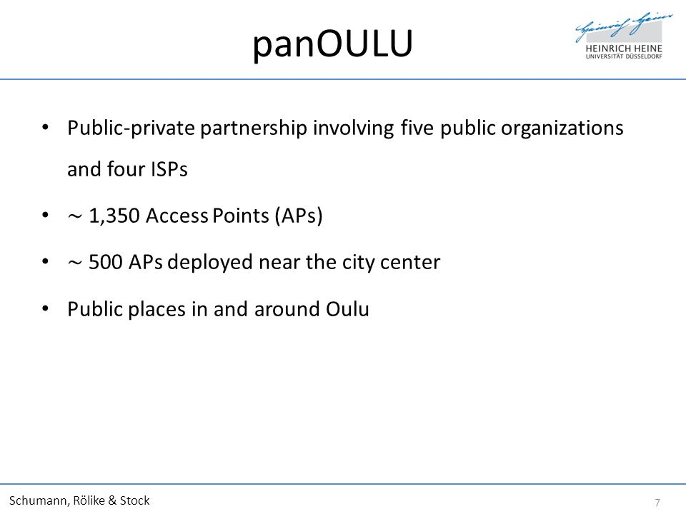 panOULU Public-private partnership involving five public organizations and four ISPs 1,350 Access Points (APs) 500 APs deployed near the city center P