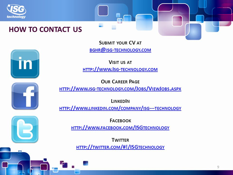 9 HOW TO CONTACT US S UBMIT YOUR CV AT BGHR @ ISG - TECHNOLOGY.