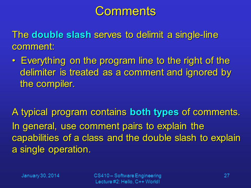 January 30, 2014CS410 – Software Engineering Lecture #2: Hello, C++ World.