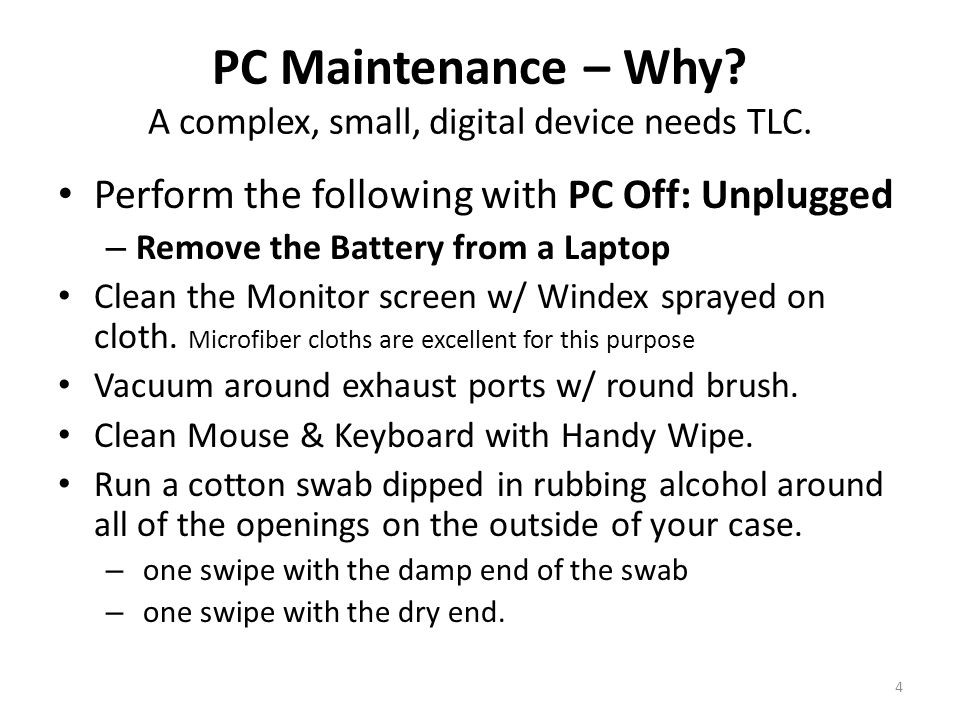 PC Maintenance – Why. A complex, small, digital device needs TLC.