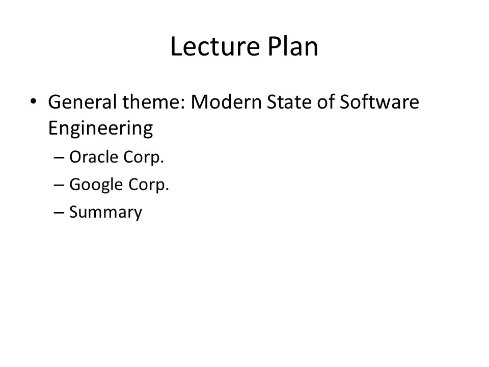 Lecture Plan General theme: Modern State of Software Engineering – Oracle Corp.