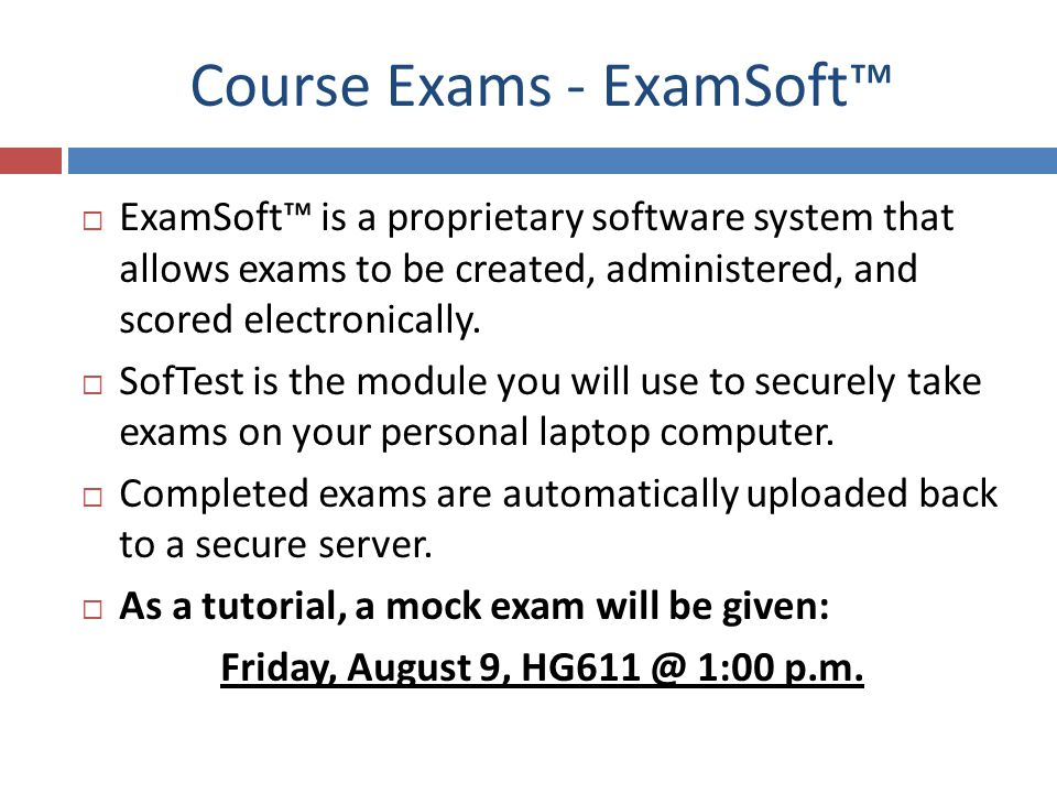 Course Exams - ExamSoft ExamSoft is a proprietary software system that allows exams to be created, administered, and scored electronically.
