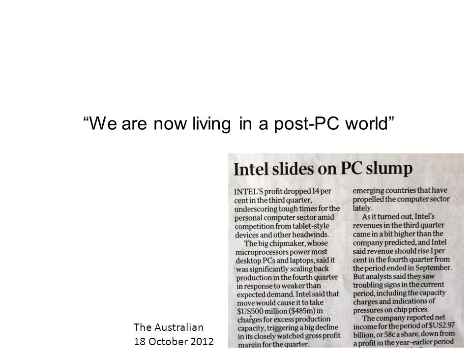 We are now living in a post-PC world Apples Tim Cook, March 2012 The Australian 18 October 2012