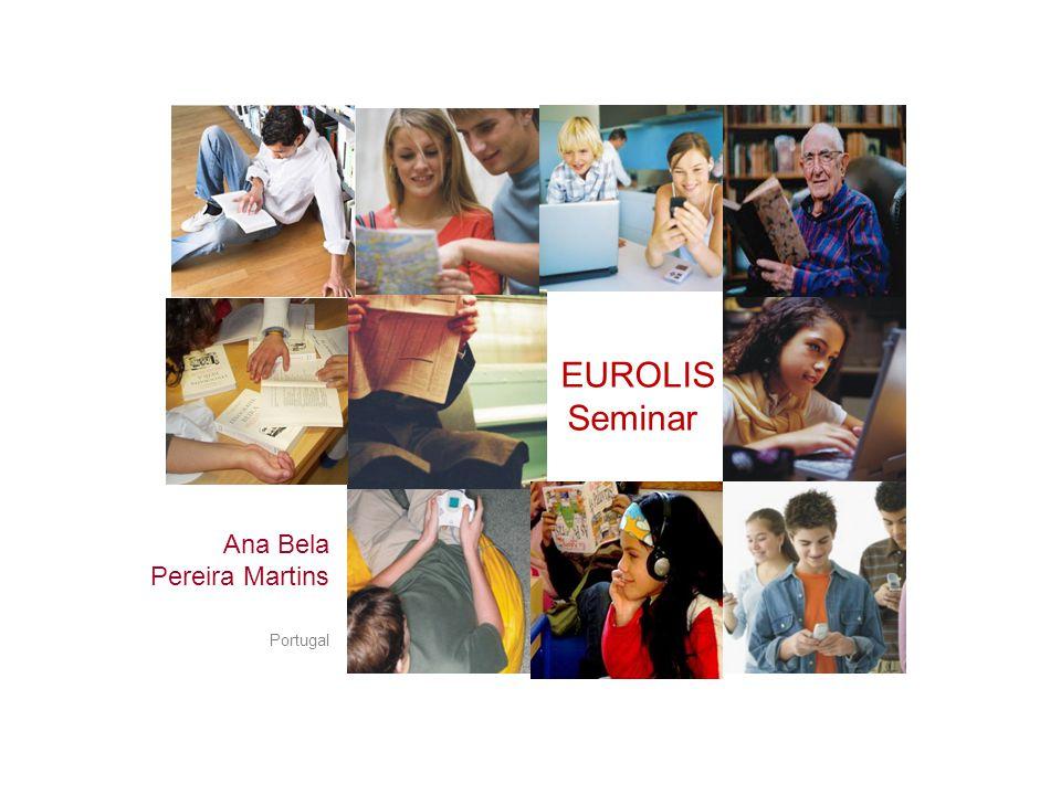 Ana Bela Pereira Martins Portugal EUROLIS Seminar