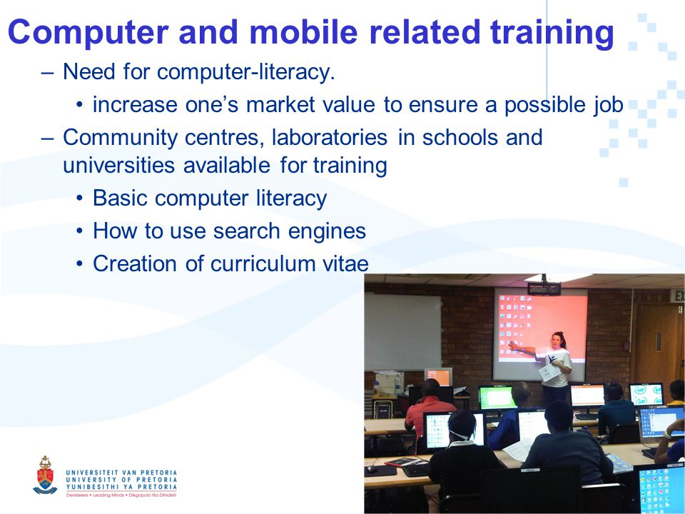 Computer and mobile related training –Need for computer-literacy.