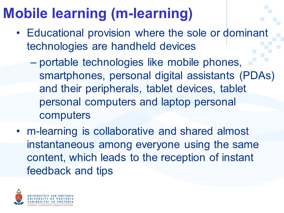 e and m-learning Emphasise the use of e- and m-learning as means of supporting students involvement in community engagement projects –Integration into the teaching, learning and evaluation of the module –Integration of e-and m-learning in projects in the communities –Ubiquitous availability of cellphones, portable computers and other tablet devices, it became possible to utilise these mobile devices in community outreach projects in order to address the needs of the community.