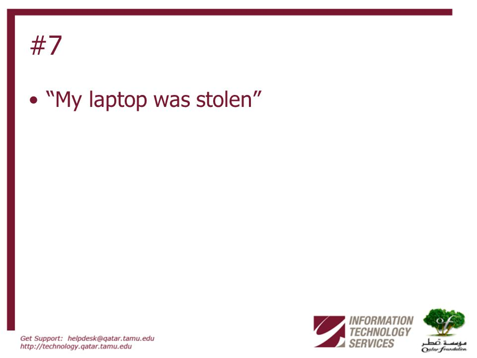 #7 My laptop was stolen
