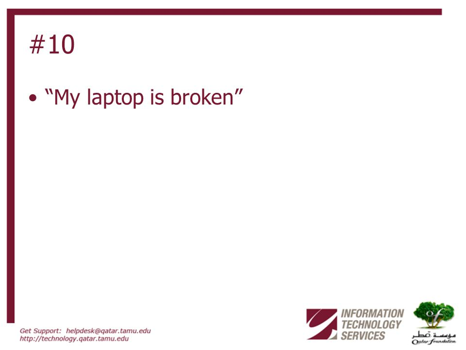 #10 My laptop is broken
