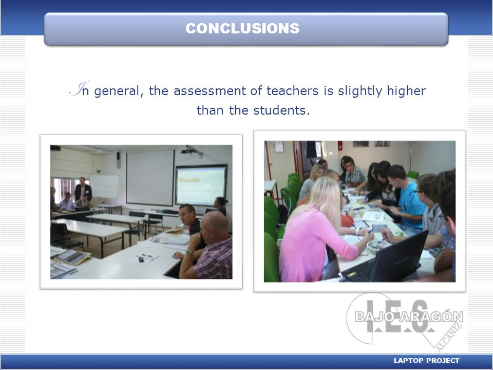 CONCLUSIONS I n general, the assessment of teachers is slightly higher than the students.