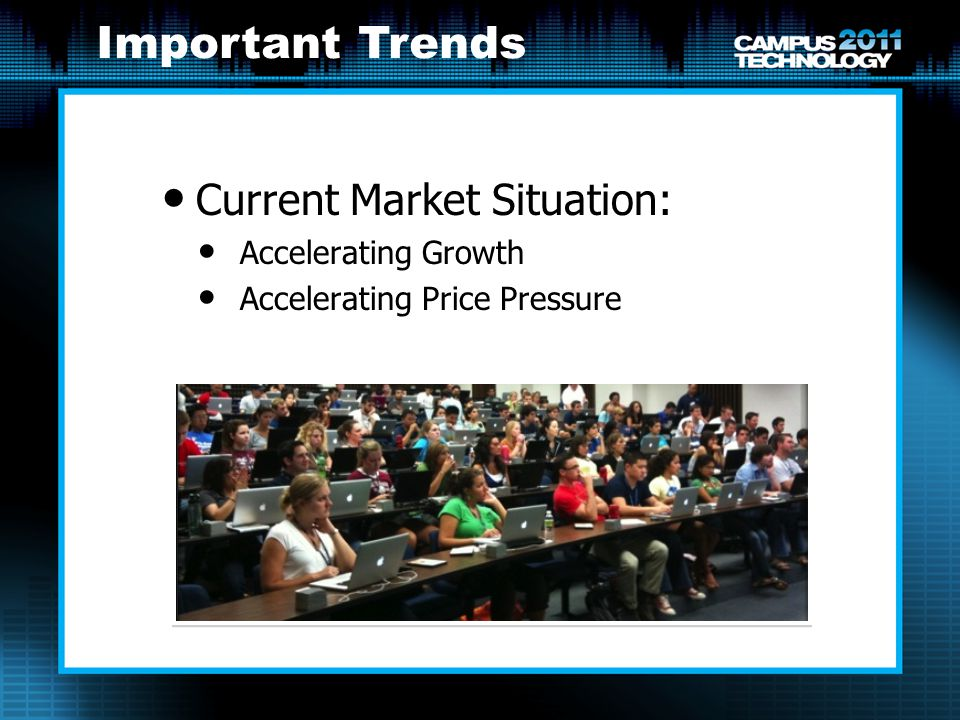 Current Market Situation: Accelerating Growth Accelerating Price Pressure Important Trends