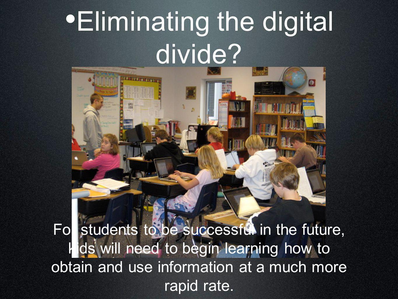 Eliminating the digital divide.