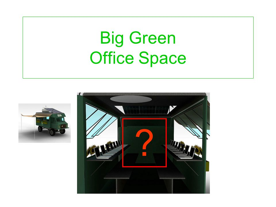 Big Green Office Space