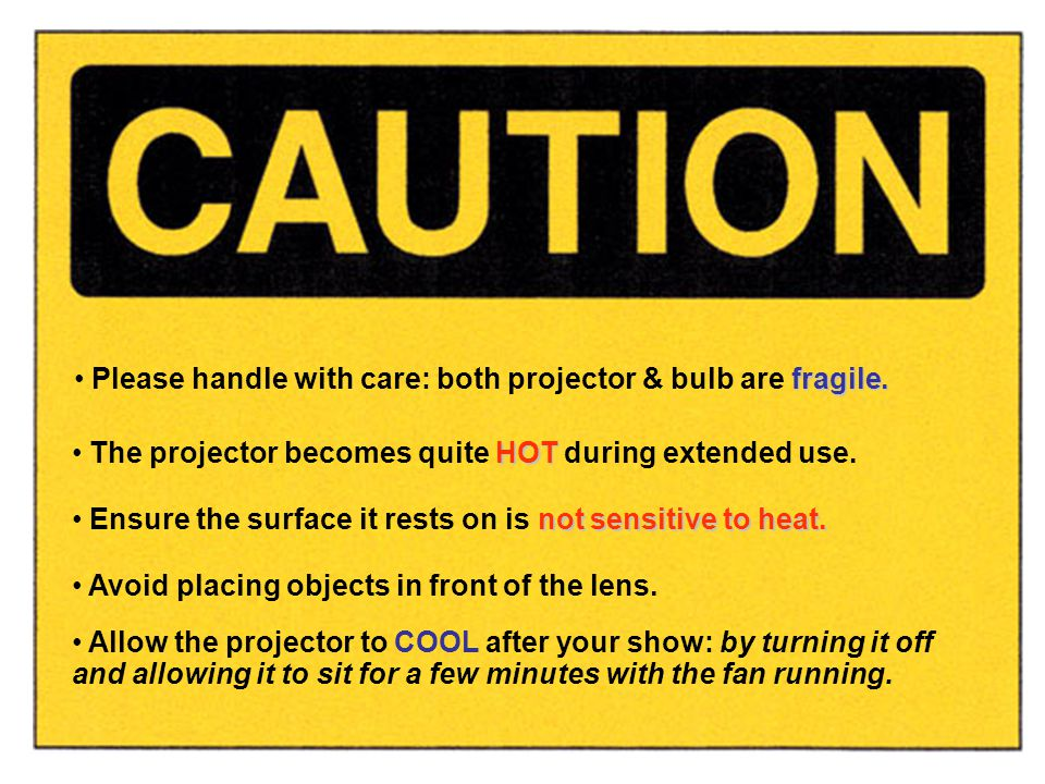 fragile.Please handle with care: both projector & bulb are fragile.