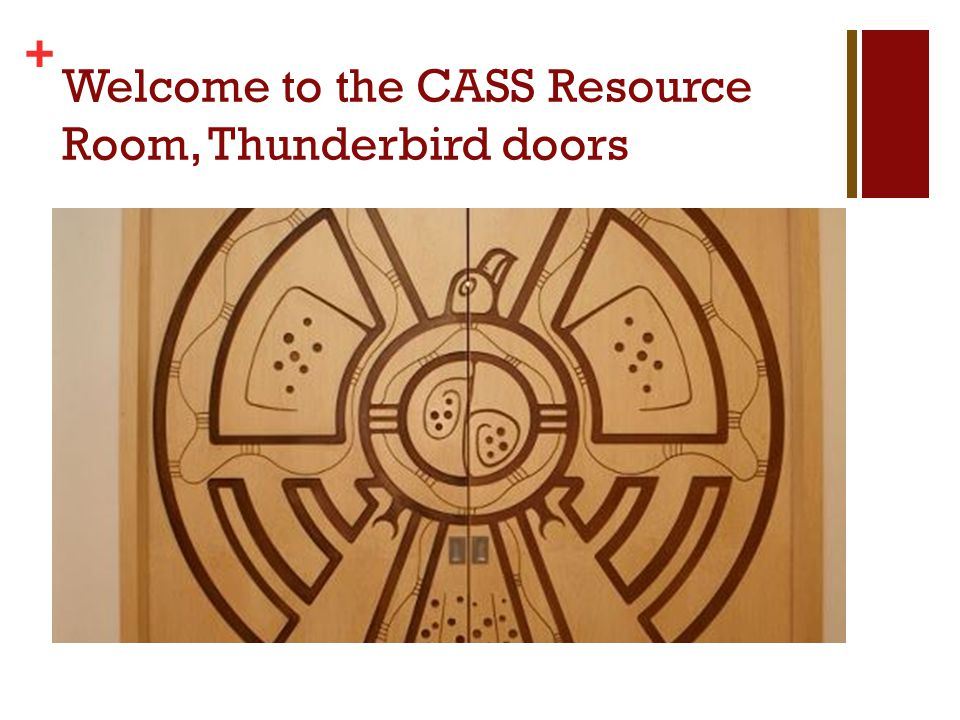+ Welcome to the CASS Resource Room, Thunderbird doors