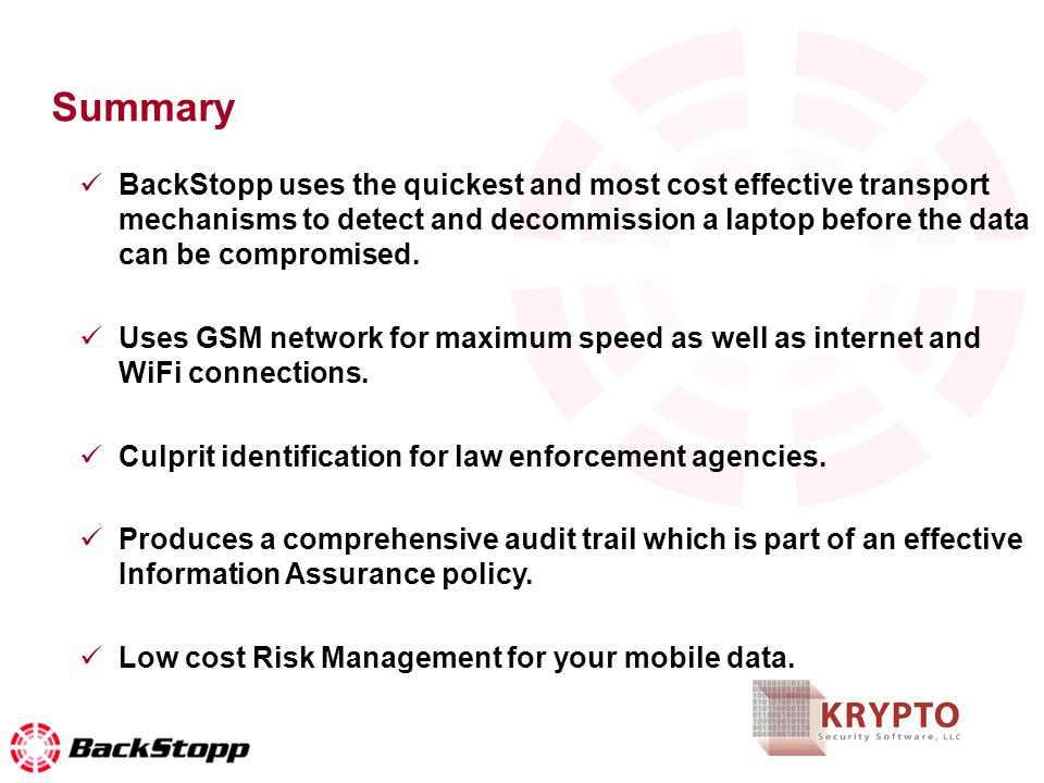 BackStopp uses the quickest and most cost effective transport mechanisms to detect and decommission a laptop before the data can be compromised.
