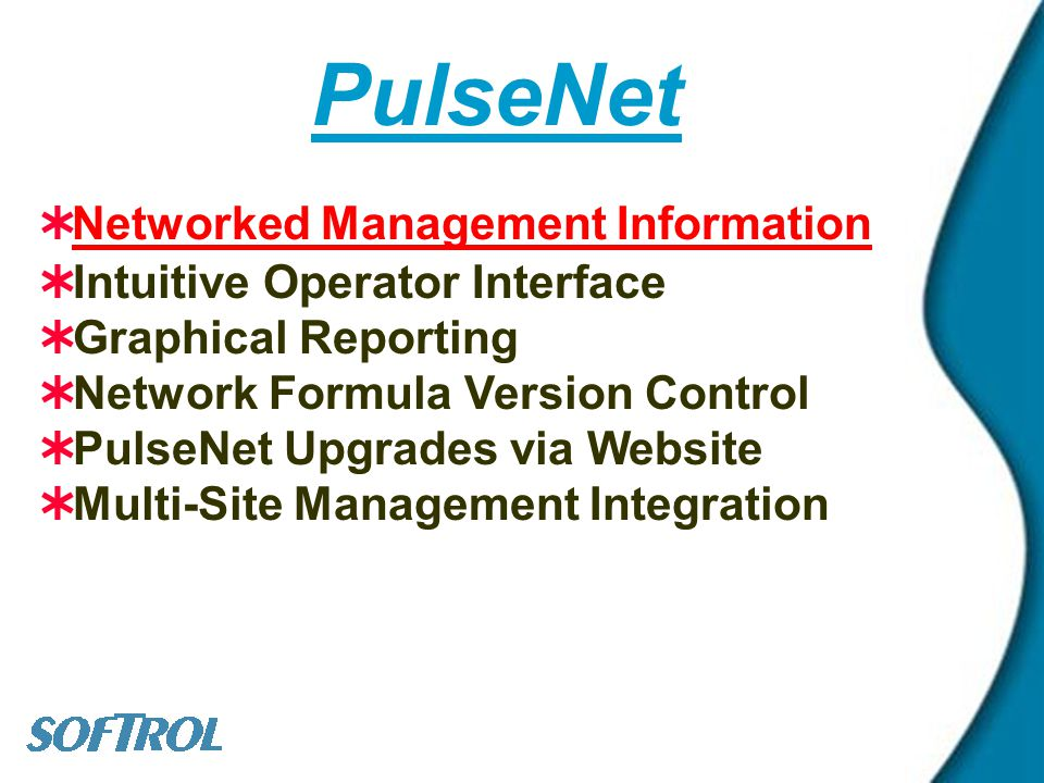 PulseNet Networked Management Information Intuitive Operator Interface Graphical Reporting Network Formula Version Control PulseNet Upgrades via Websi