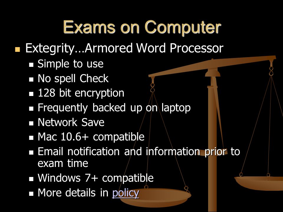 Exams on Computer Extegrity…Armored Word Processor Extegrity…Armored Word Processor Simple to use Simple to use No spell Check No spell Check 128 bit