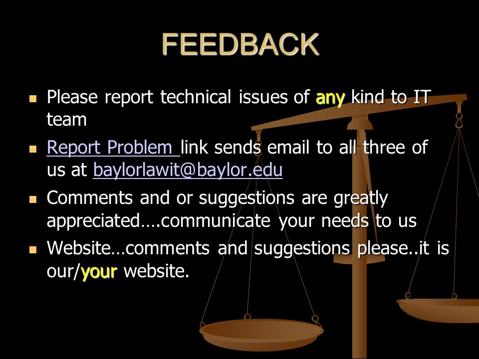 FEEDBACK Please report technical issues of any kind to IT team Please report technical issues of any kind to IT team Report Problem link sends email t