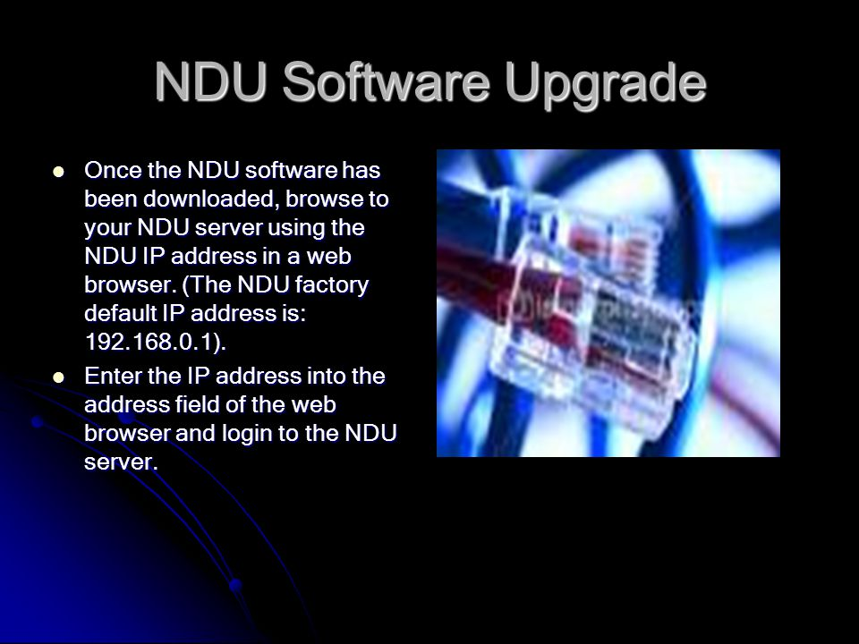 NDU Software Upgrade If connected to the Internet now, click the picture of the CAT-5 cable to open the Vela FTP site.