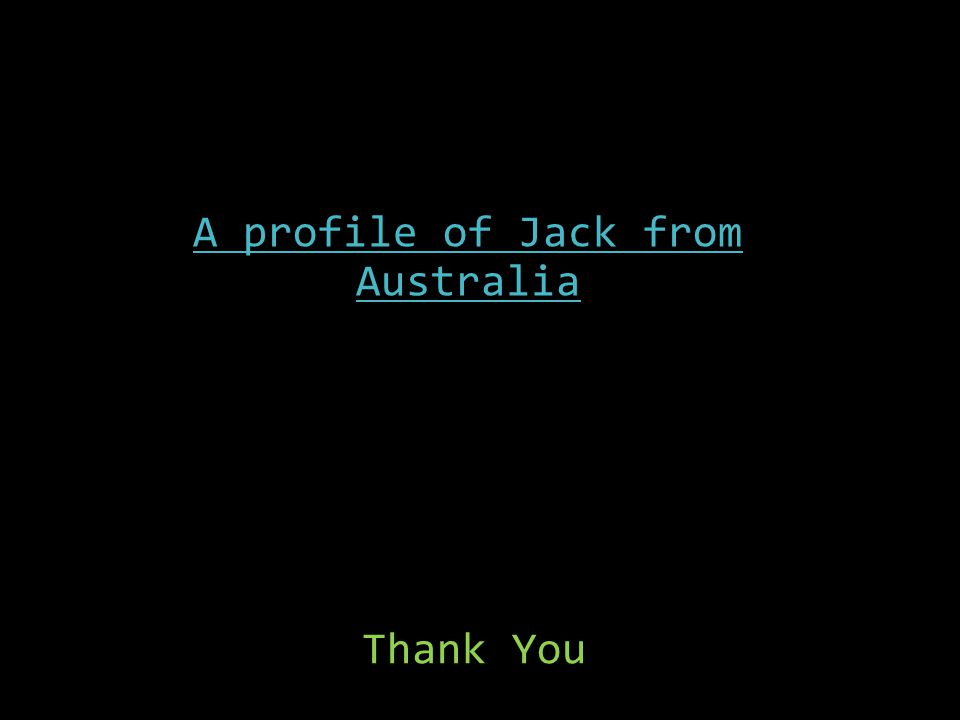 Thank You A profile of Jack from Australia