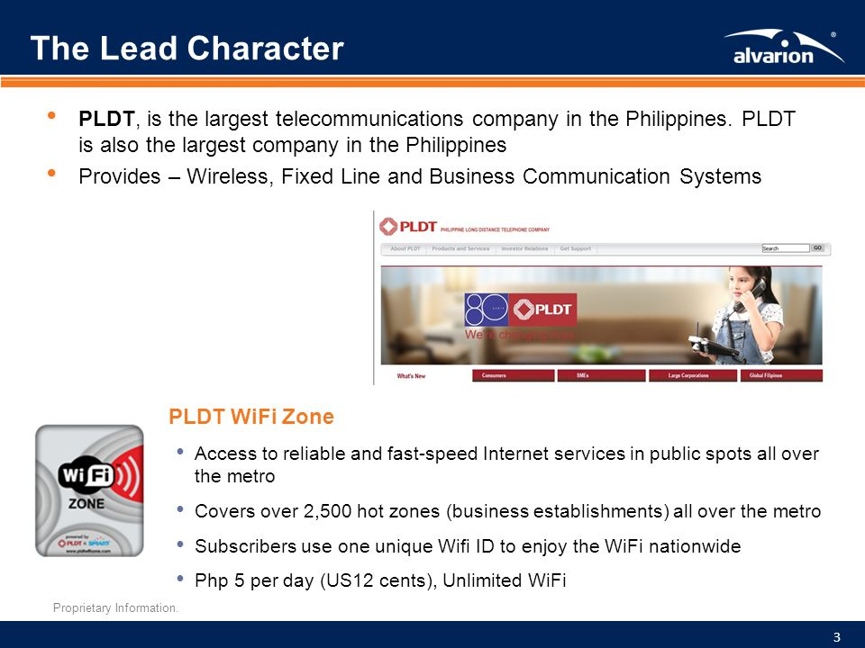 Proprietary Information. PLDT, is the largest telecommunications company in the Philippines. PLDT is also the largest company in the Philippines Provi