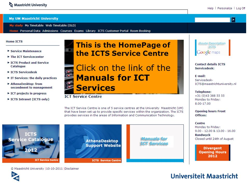 This is the HomePage of the ICTS Service Centre Click on the link of the Manuals for ICT Services