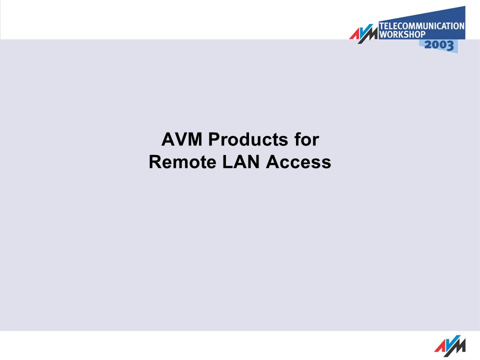 AVM Products for Remote LAN Access