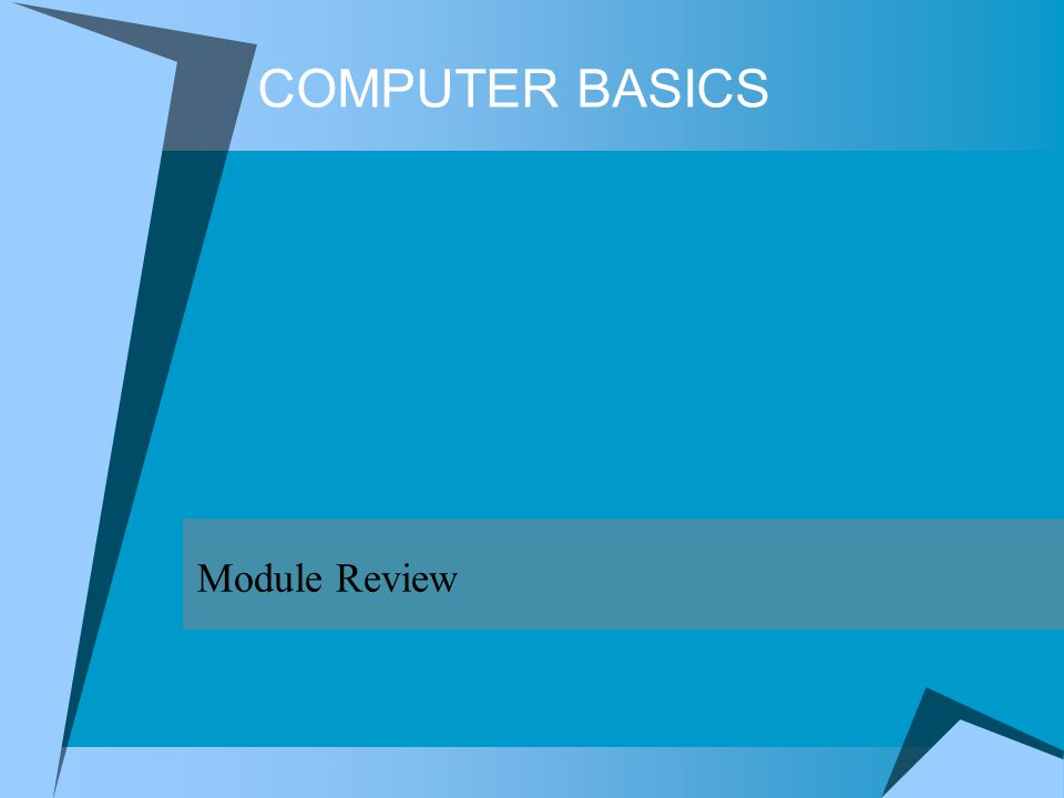 COMPUTER BASICS Module Review