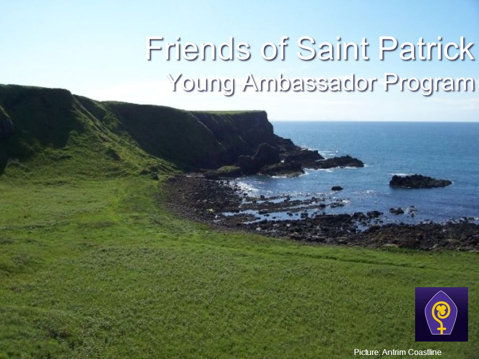 Friends of Saint Patrick Young Ambassador Program Picture: Antrim Coastline