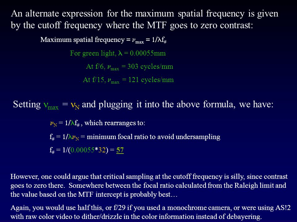 So, in the image from the telescope, we find that the maximum spatial frequency, max, is given by a simple formula: Now that we know how to calculate