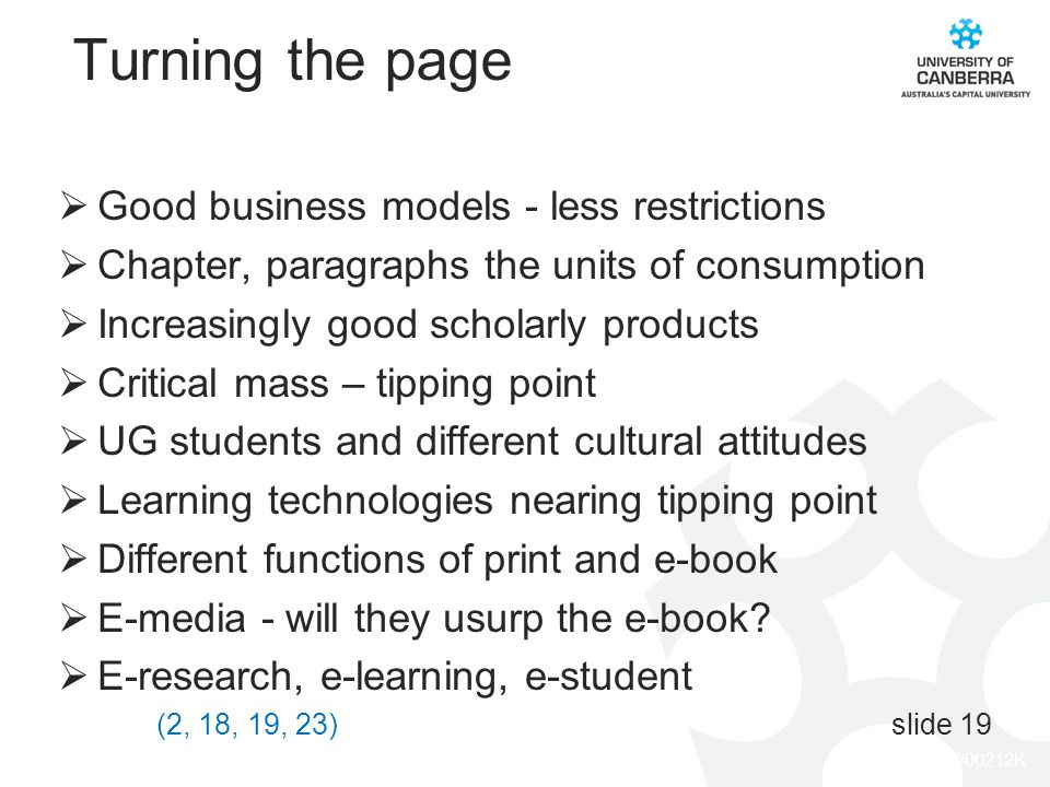 CRICOS #00212K Turning the page Good business models - less restrictions Chapter, paragraphs the units of consumption Increasingly good scholarly prod