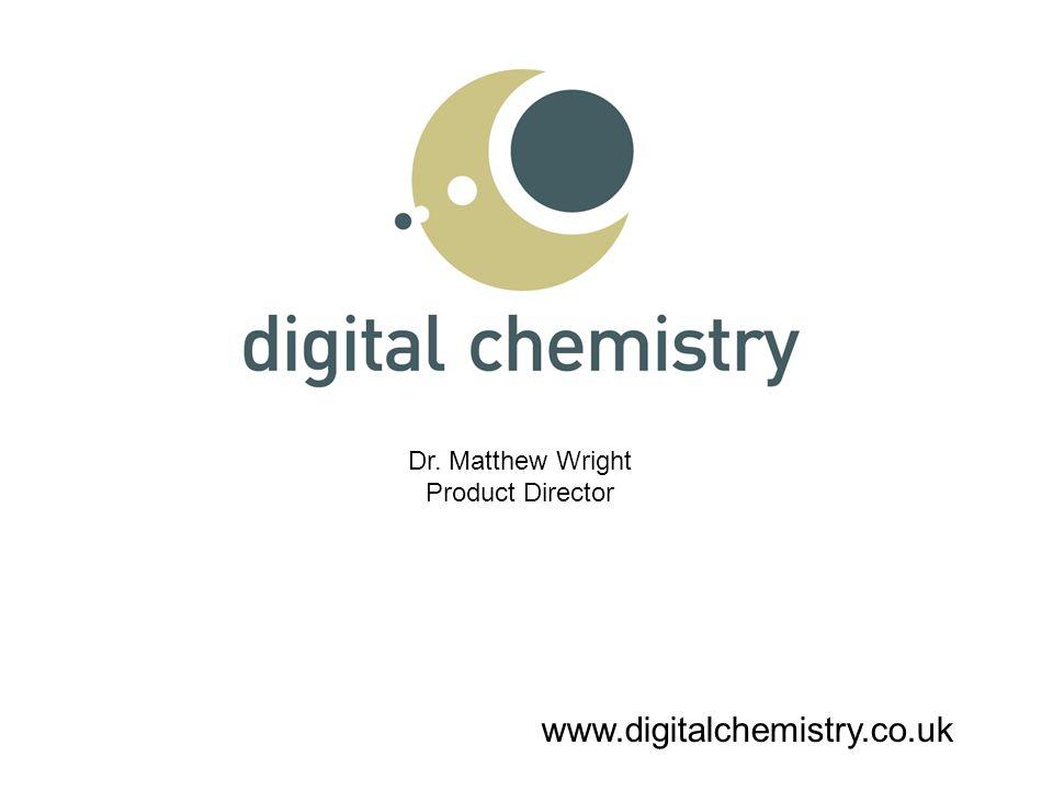 www.digitalchemistry.co.uk Dr. Matthew Wright Product Director