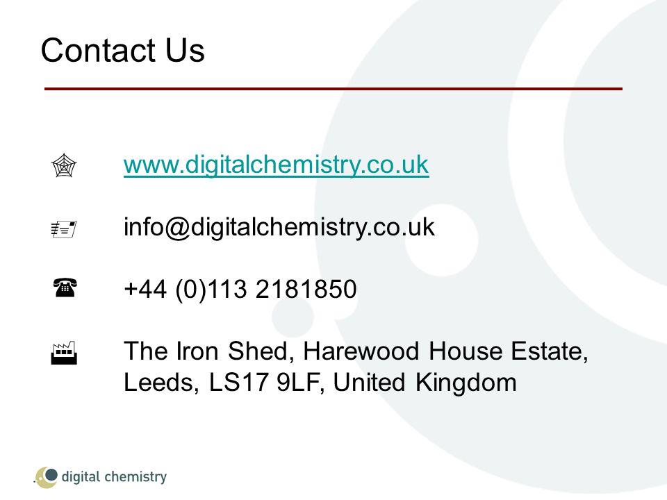 Contact Us www.digitalchemistry.co.uk info@digitalchemistry.co.uk +44 (0)113 2181850 The Iron Shed, Harewood House Estate, Leeds, LS17 9LF, United Kin