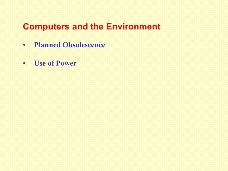 Computers and the Environment Planned Obsolescence Use of Power