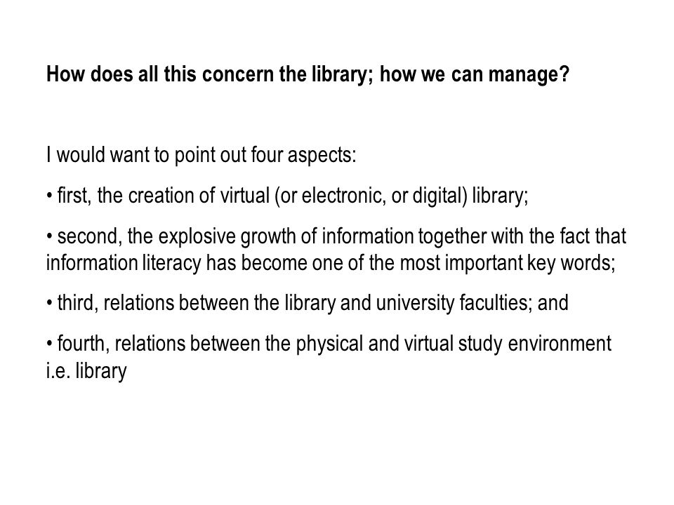 How does all this concern the library; how we can manage.