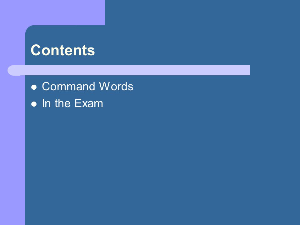Contents Command Words In the Exam