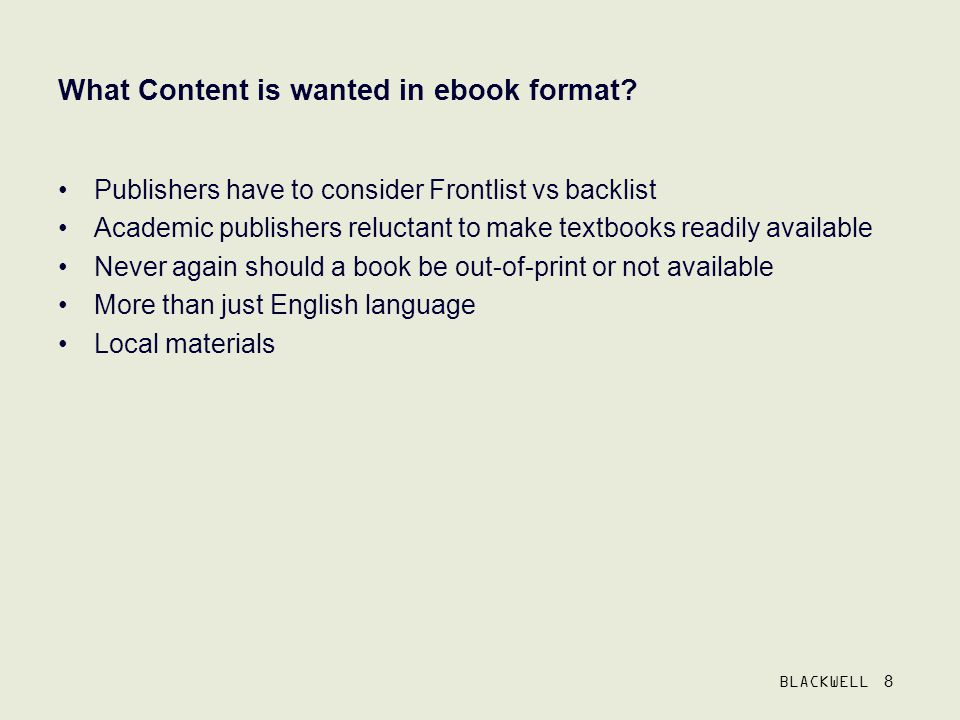 BLACKWELL 8 What Content is wanted in ebook format.